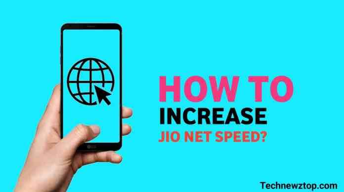 How to increase Jio Net Speed.