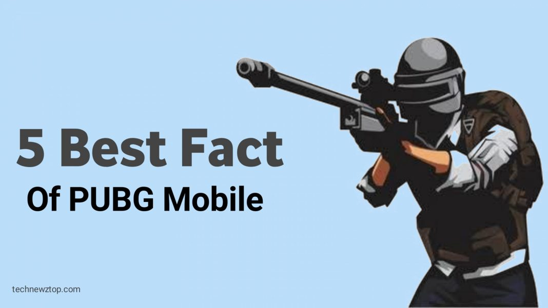 5 Best Fact of PUBG Mobile.