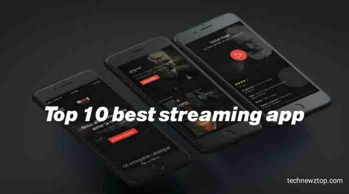 Top 10 best streaming app