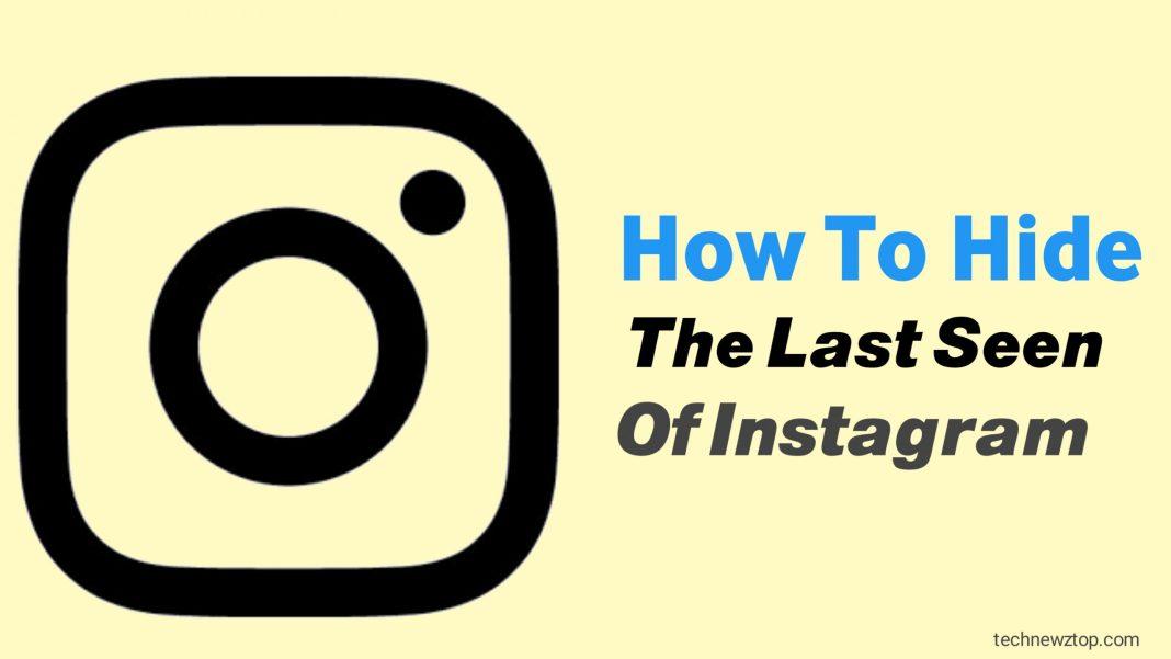 How to hide the last seen of Instagram