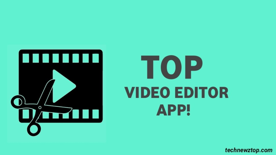 Top 5 Best Video Editor Apps