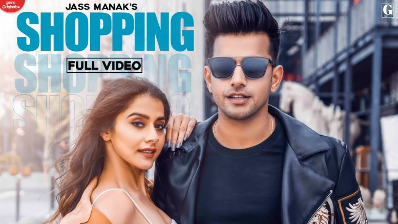 Shopping song lyrics, shopping lyrics, shopping jass manak, shopping song, jass manak shopping, jass manak song, jass manak new song, jass manak, latest punjabi songs, jass manak all songs, latest punjabi song 2020, new punjabi song, new punjabi song 2020, geet mp3, gk digital, latest punjabi song this week, new punjabi songs 2020, new song 2020, latest punjabi, punjabi song, trending songs, punjabi song 2020, tiktok viral song, shopping video, mixsingh, satti dhillon, jass manak shopping song
