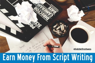 earn money from script writing; how to earn money from script writing; how much do script writers get paid in india; script writing fees; how to become a script writer in india; how to become a screenwriter; how to become a screenwriter and director; get paid to write scripts; how to make money as a screenwriter; how to become a good script writer;
