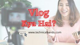 vlog kya hai; vlog kya hai in hindi; what is vlog in hindi; vlog meaning in hindi; vlog meaning in nepali; vlog meaning in punjabi; my first vlog meaning in hindi; vlog meaning in urdu; vlog meaning in gujarati; vlog meaning tamil; vlog meaning in marathi;