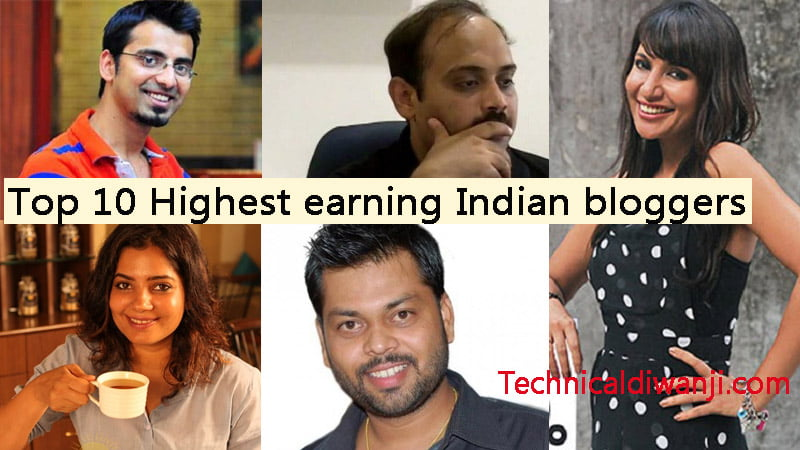 Top 10 Highest earning Indian bloggers 2018 & Thair Blogging Earnings