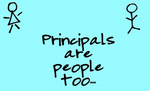 Principals are people too...or why there should be more smiling!
