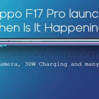 Oppo F17 Pro launch. When Is It Happening?