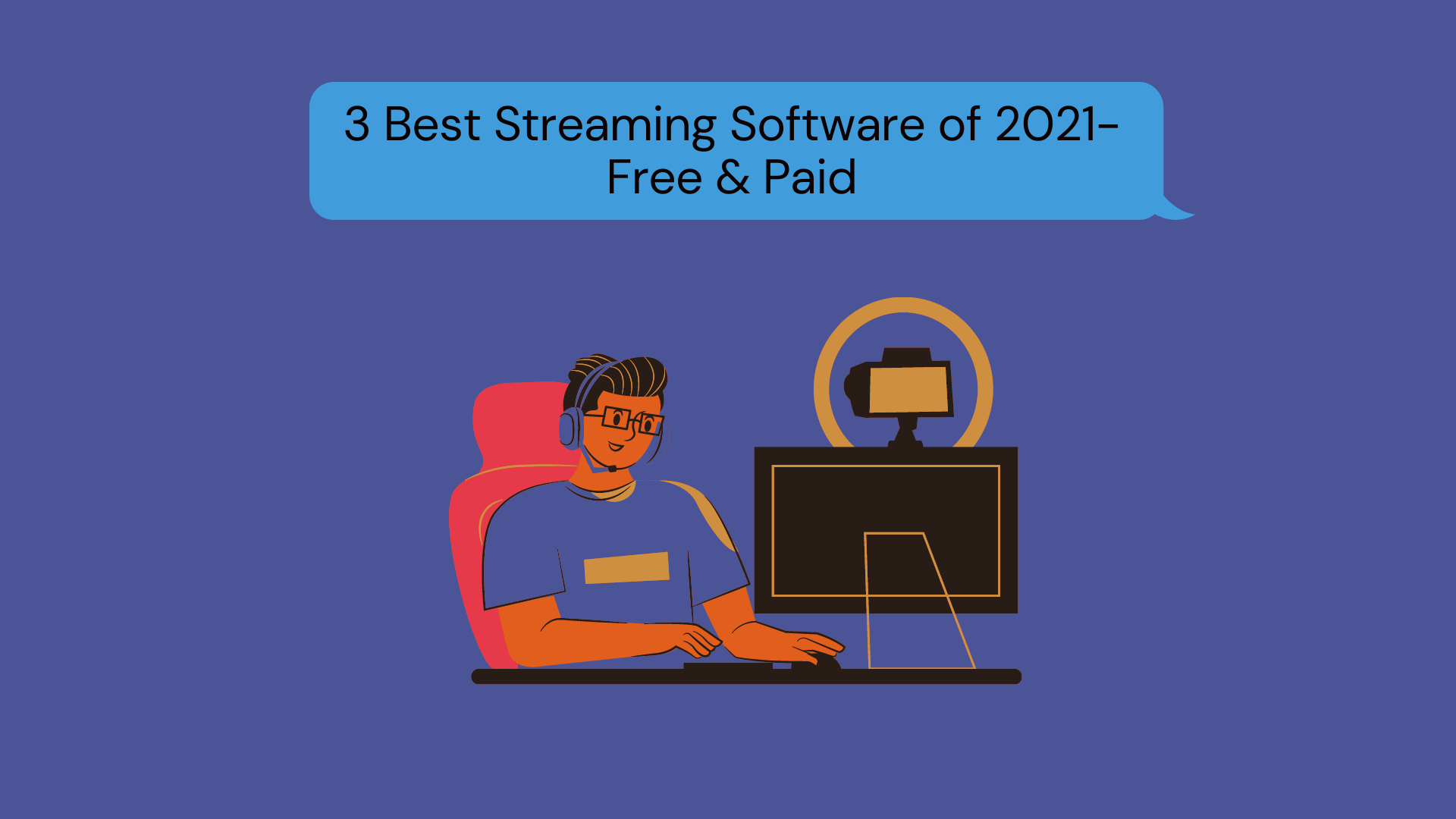 3 Best Streaming Software