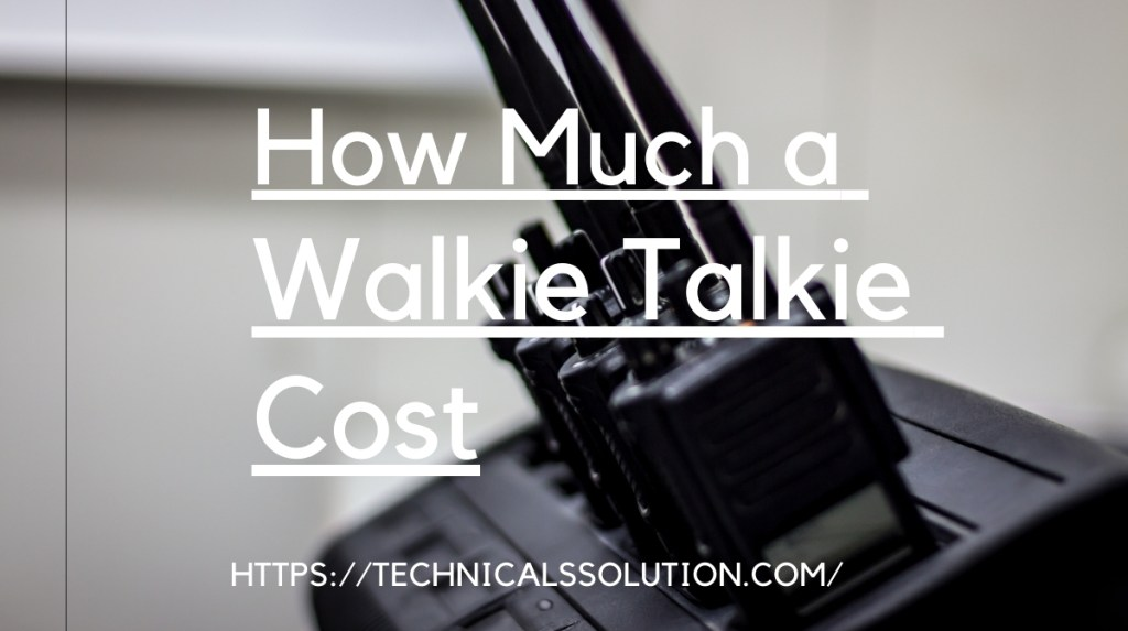 How Much a Walkie Talkie Cost1