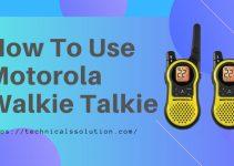 How to Use motorola walkie talkie