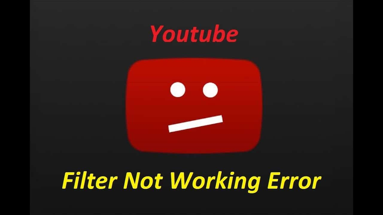 """Step by Step Procedure On How To Fix """"YouTube Filters Not Working"""""""