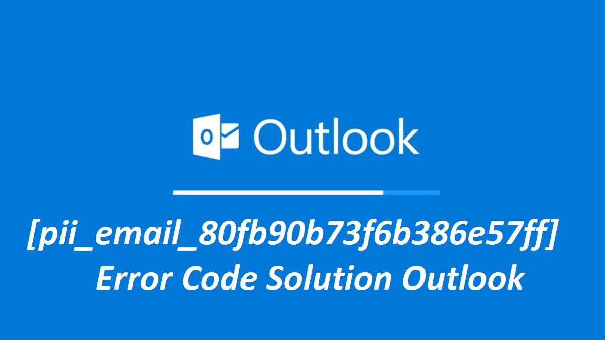 Solve The [pii_email_e6af9796c02919183edc] Error Code 2021?