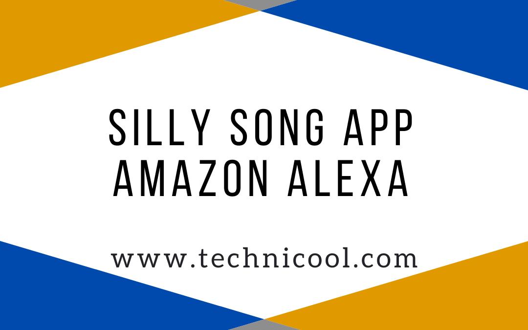 Silly Song App on Alexa