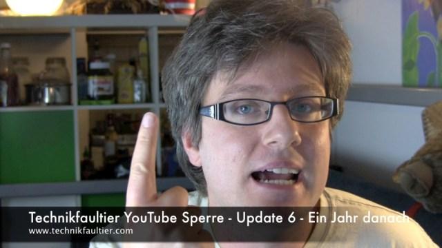 Technikfaultier YouTube Sperre - Update 6 - Ein Jahr danach