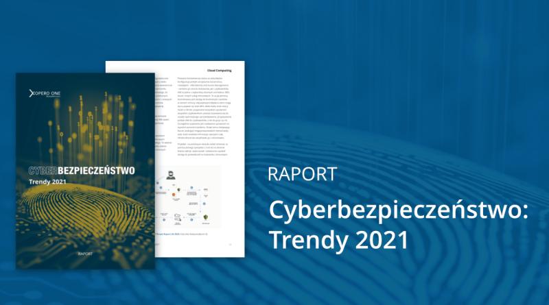 Cyberbezpieczeństwo: Trendy 2021