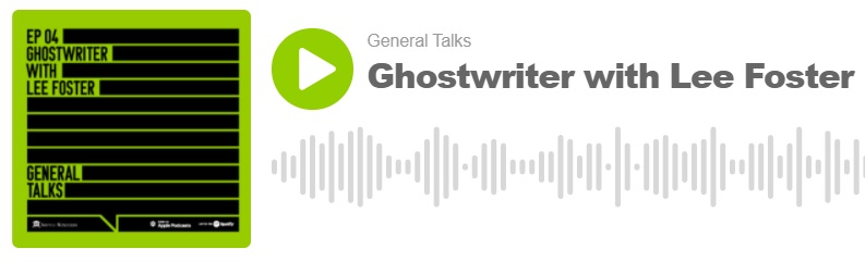 Ghostwriter with Lee Foster