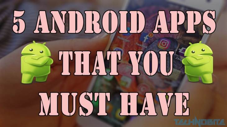 5 Best Android Apps One Must Have