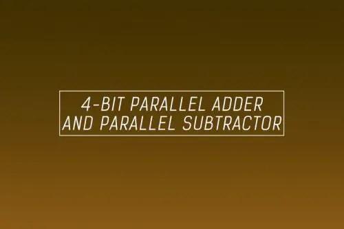 4-bit parallel adder and 4-bit parallel subtractor ...