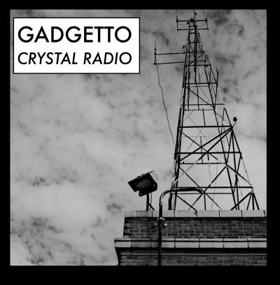 gadgetto crystal radio