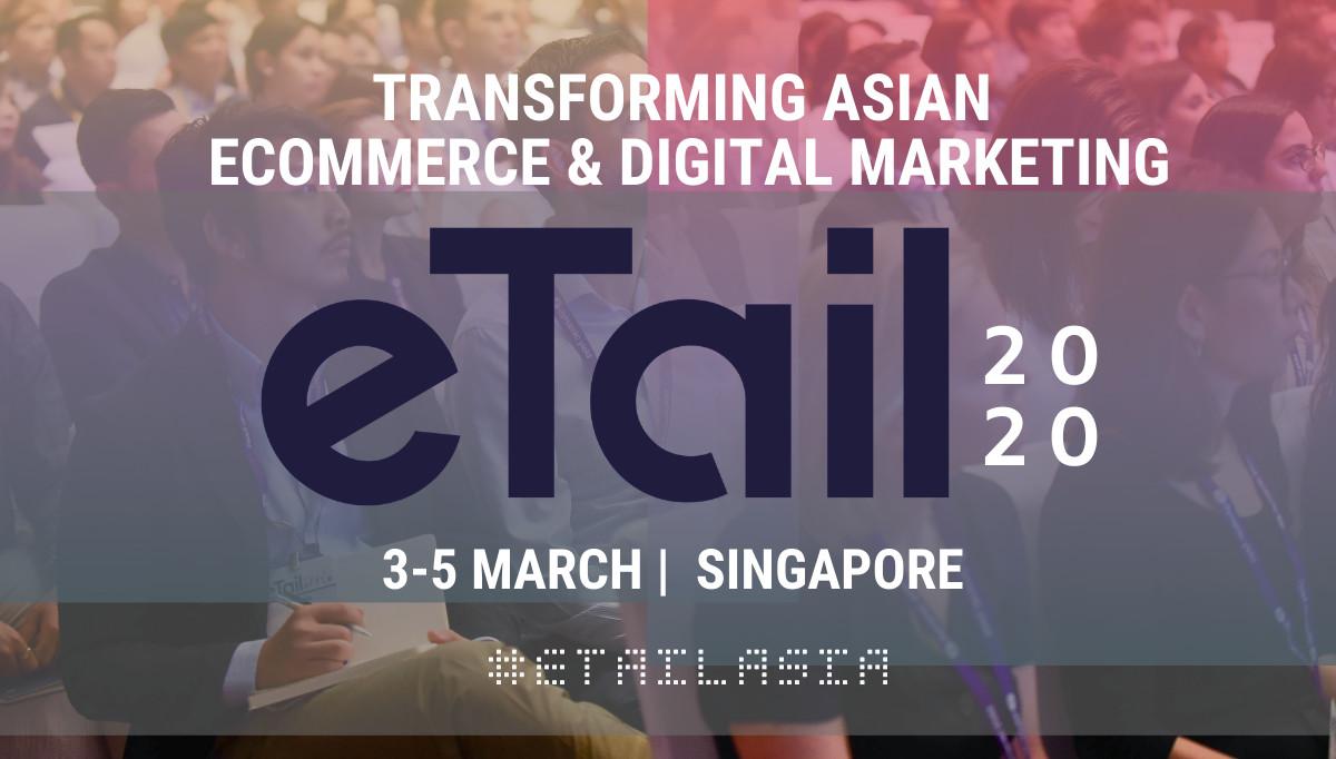 eTail ecommerce digital marketing Singapore Southeast Asia