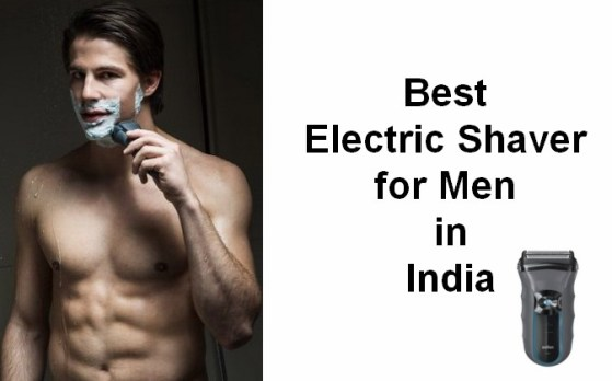 Best Electric Razor and Shaver for Men in India