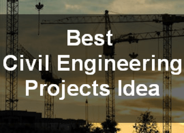 1000 Best Civil Engineering Project Topics and Ideas