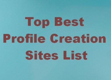 Best Profile Creation Sites List for your Website 2017 (Top 26)