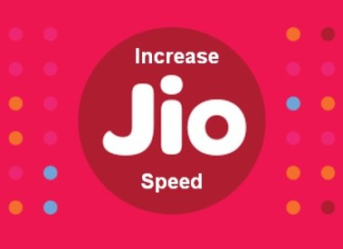How to Increase Reliance Jio 4G Internet Downloading Speed Even After 4GB Limit