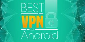 best_vpn_for_android