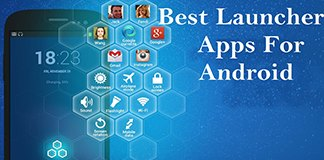 30 Best Android Launcher Apps 2017 – Best way to Customize Android Device