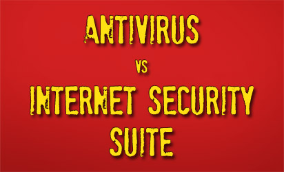Antivirus vs Internet Security Suite