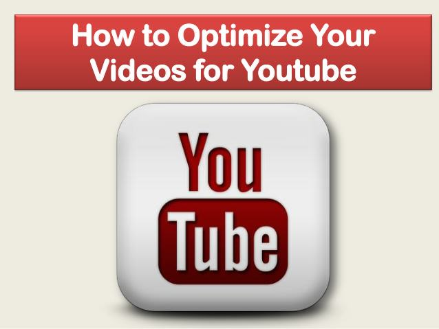 Optimize your YouTube Videos