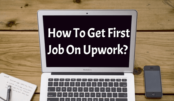 How To Get First Job On Upwork?