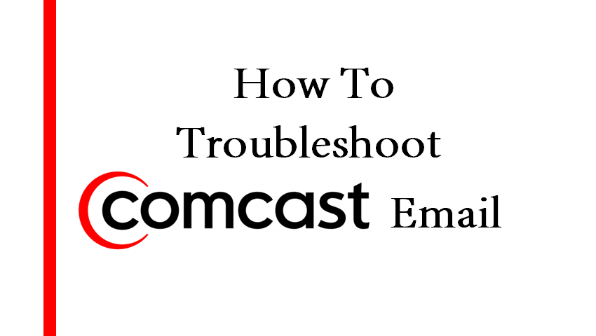 How to Troubleshoot Comcast Email