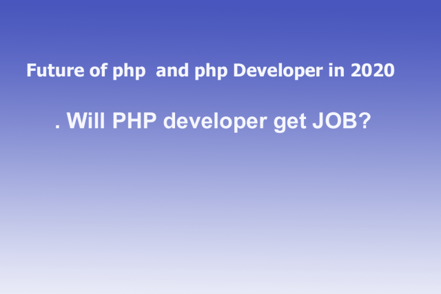 Future of php and php Developer in 2020