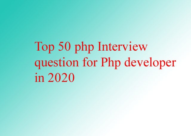 Best 50 php Interview question for Php developer in 2020