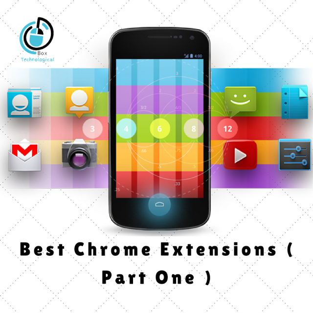 Best Chrome Extensions ( Part One – 5 Extentions ) .