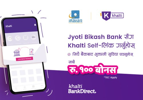 Get Rs100 Bonus on linking your Jyoti Bikash Bank account with Khalti