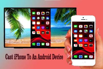 How To Cast iPhone To An Android Device without any problem