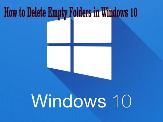 How to Delete Empty Folders in Windows 10