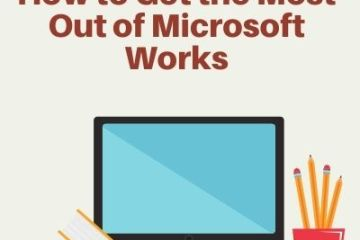 Tips on How to Get the Most Out of Microsoft Works