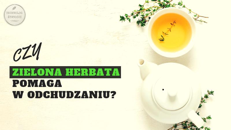 zielona herbata odchudzanie dieta