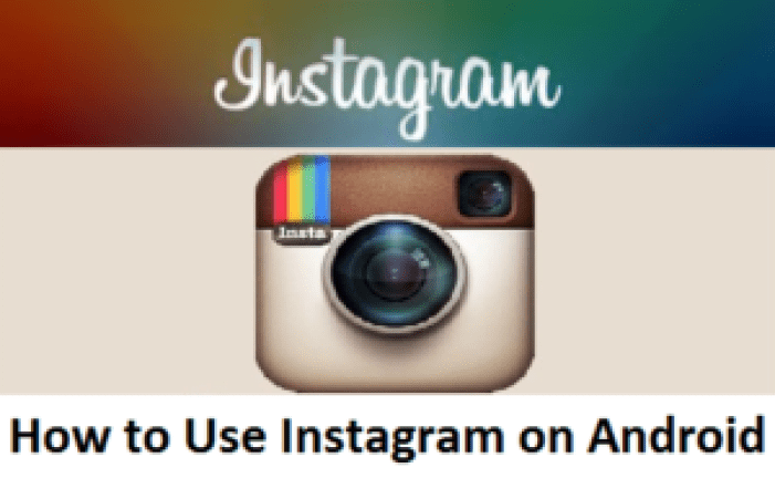 HOW TO USE INSTAGRAM ON ANDROID PHONES