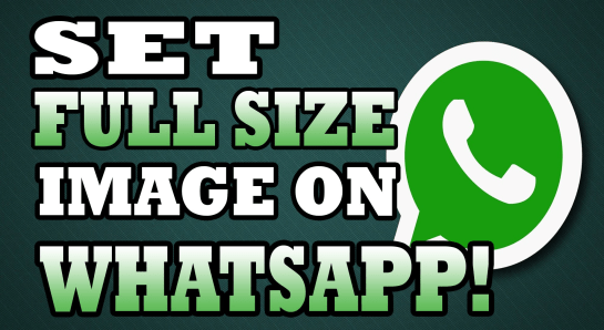 How to Set Full Size Pic on WhtasApp