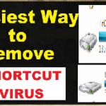 How to Remove Shortcut Virus Best And Easy Tweaks 2017