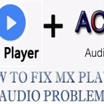 How to  Add Custom  Codec to MX Player to Support DTS and AC3 Audio