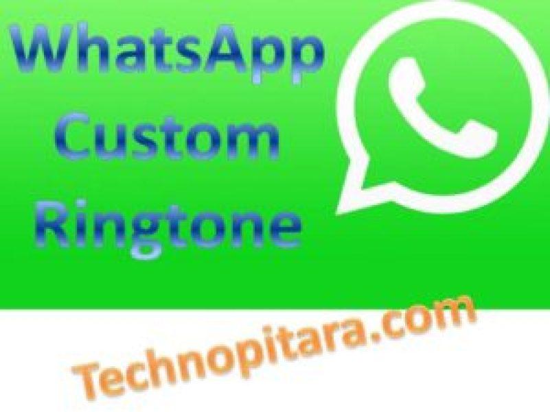 whatsapp custom ringtone