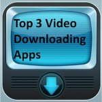 Top 3 video downloading app