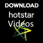 Download Hotstar Videos on Smartphone