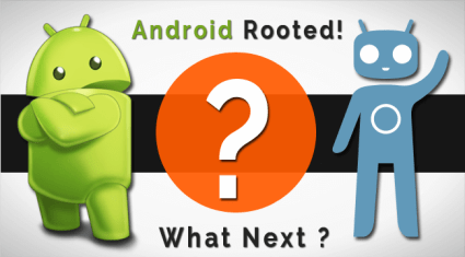 14 Things to do after Rooting your Android